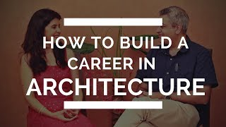 How to Make a Career in Architecture | How to Become an Architect?