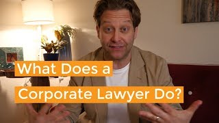 What Does a Corporate Lawyer Do?