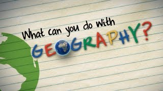 What can you do with geography?