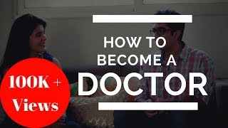 How to Become a Doctor - Steps to Becoming a Doctor in India-Part 1