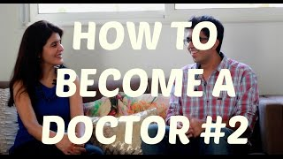 How to Become a Doctor - Steps to Becoming a Doctor in India-Part 2