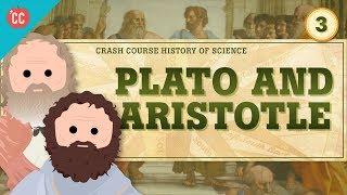 Plato and Aristotle: Crash Course History of Science