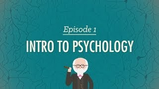Intro to Psychology: Crash Course Psychology