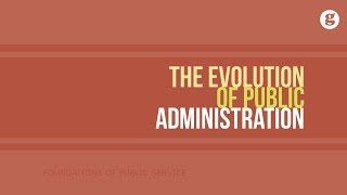 The Evolution of Public Administration