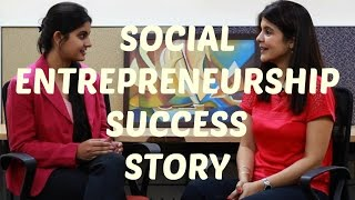 Success Stories of Social Entrepreneurs